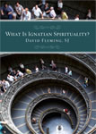 What Is Ignatian Spirituality? book cover