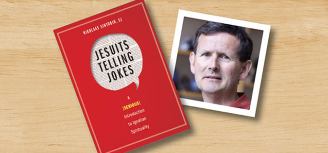 Jesuits Telling Jokes: A (Serious) Introduction to Ignatian Spirituality