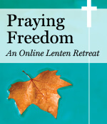 Praying Freedom Online Lenten Retreat