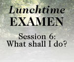 Lunchtime Examen Session 6 button
