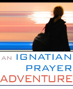 An Ignatian Prayer Adventure