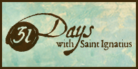 31 Days with Saint Ignatius