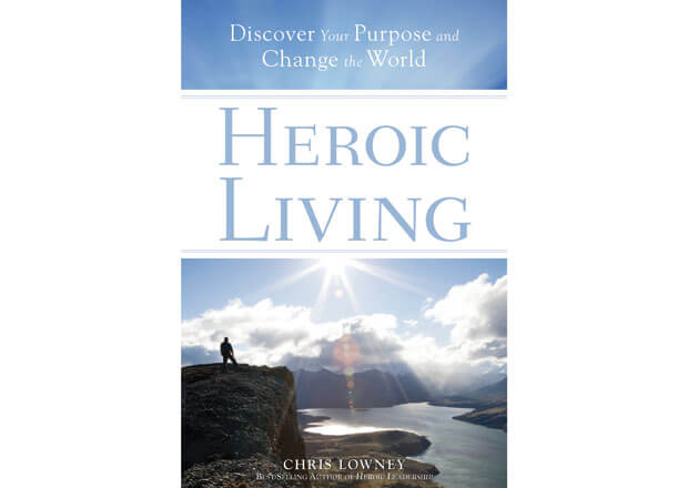 Heroic Living by Chris Lowney book cover
