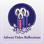 Advent Video Reflections