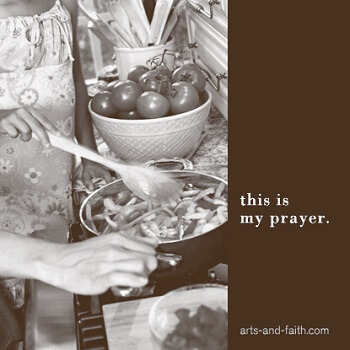 Food and Faith - This is my prayer.