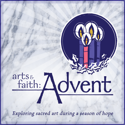 Arts and Faith: Advent