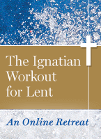The Ignatian Workout for Lent Online Retreat