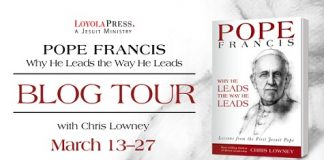 Blog Tour: Chris Lowney, author of Pope Francis: Why He Leads the Way He Leads