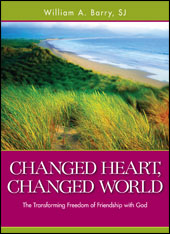 Changed Heart, Changed World by William A. Barry, SJ