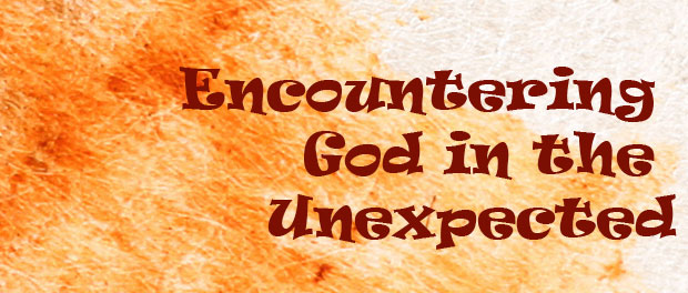 encountering God in the unexpected
