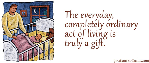The Gift of the Ordinary - Ignatian Spirituality