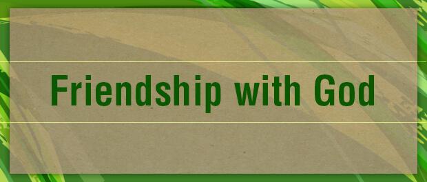 Lenten Meditations: Friendship with God