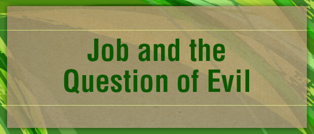 Lenten Meditations: Job and the Question of Evil
