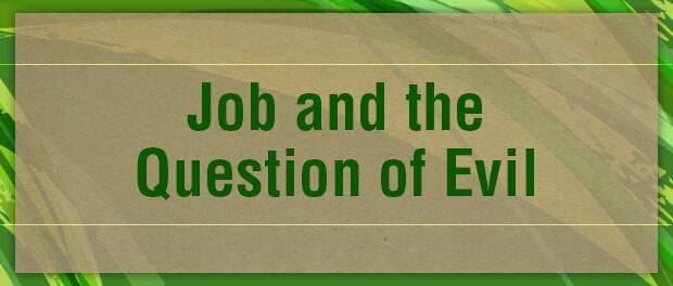 Lenten Meditations: Job and the Question of Evil