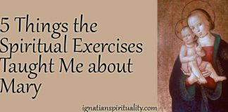 Five Things the Spiritual Exercises Taught Me about Mary