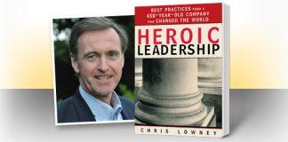 Heroic Leadership by Chris Lowney