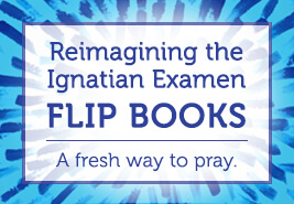 Reimagining the Ignatian Examen Flip Books - sidebar graphic
