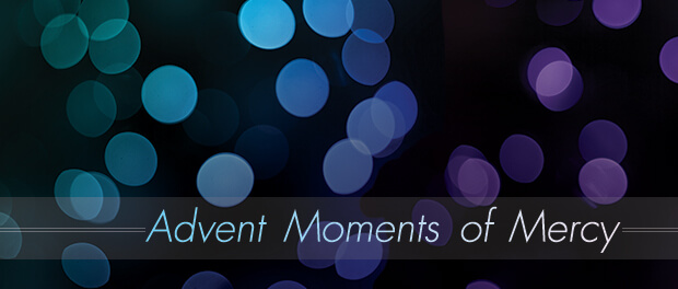 Advent Moments of Mercy