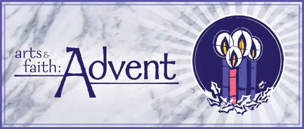Arts & Faith: Advent