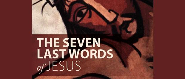 Seven Last Words of Jesus - online meditations from Loyola Press