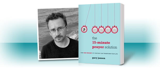 The 15-Minute Prayer Solution by Gary Jansen