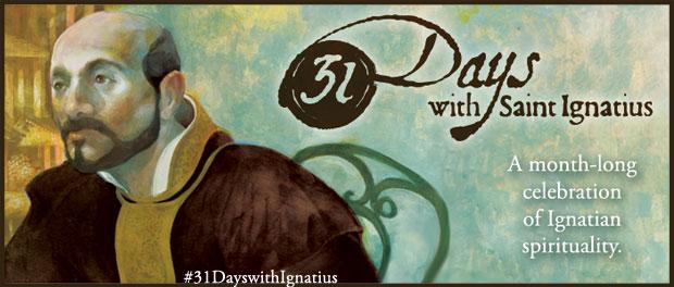 31 Days with St. Ignatius - #31DayswithIgnatius