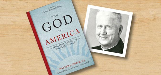 With God in America by Walter J. Ciszek, SJ