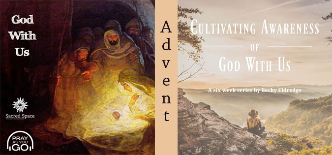 Advent Options from Sacred Space and Becky Eldredge