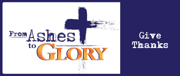 From Ashes to Glory - Give Thanks