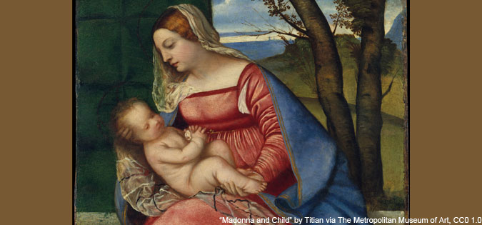 """Madonna and Child"" by Titian via The Metropolitan Museum of Art is licensed under CC0 1.0."