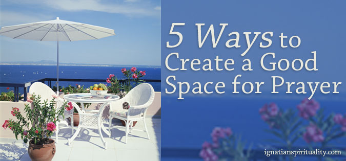 5 Ways to Create a Good Space for Prayer - words next to summer patio overlooking water