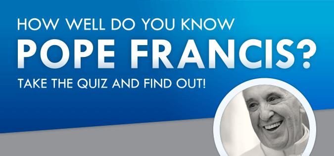 Pope Francis quiz