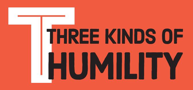 Three Kinds of Humility