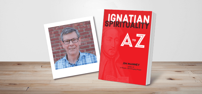 Jim Manney - author of Ignatian Spirituality A to Z