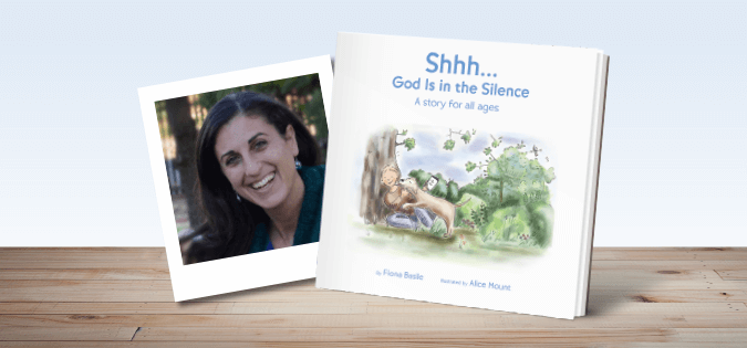 Shhh . . . God Is in the Silence - by Fiona Basile and illustrated by Alice Mount