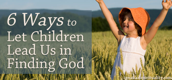 6 Ways to Let Children Lead Us in Finding God - words next to image of carefree child in field