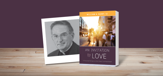 An Invitation to Love: A Personal Retreat on the Great Commandment - book by William A. Barry, SJ