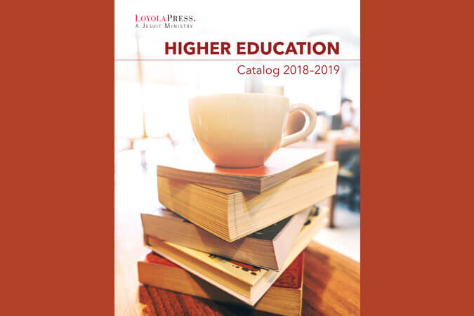 Higher Education Catalog from Loyola Press