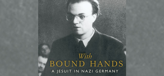 close-up of Alfred Delp on cover of With Bound Hands: A Jesuit in Nazi Germany: The Life and Selected Prison Letters of Alfred Delp by Mary Frances Coady