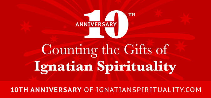 Counting the Gifts of Ignatian Spirituality: 10th Anniversary of IgnatianSpirituality.com