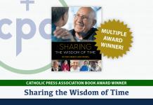 Sharing the Wisdom of Time wins six Catholic Press Association Book Awards