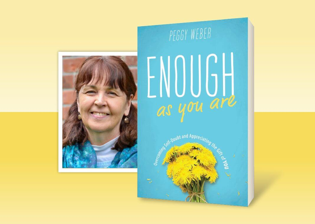Enough as You Are by Peggy Weber - image of book cover and author