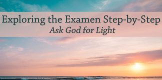 sunrise over water - text: Exploring the Examen Step-by-Step: Ask God for Light