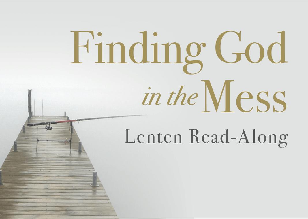 Finding God in the Mess Lenten Read-Along