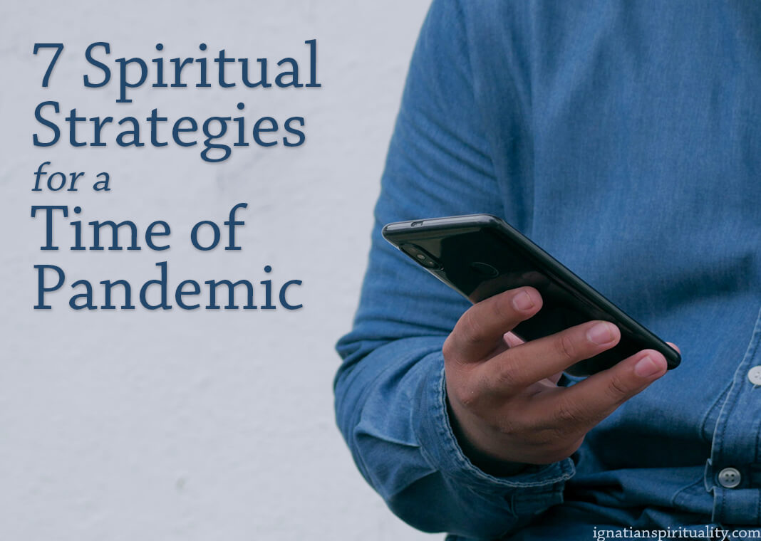 7 Spiritual Strategies for a Time of Pandemic - text next to man holding cell phone
