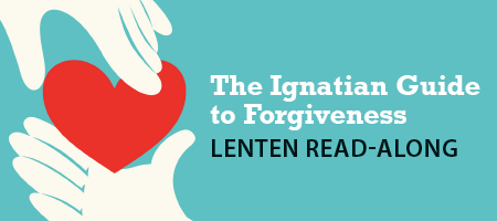 The Ignatian Guide to Forgiveness Lenten Read-Along