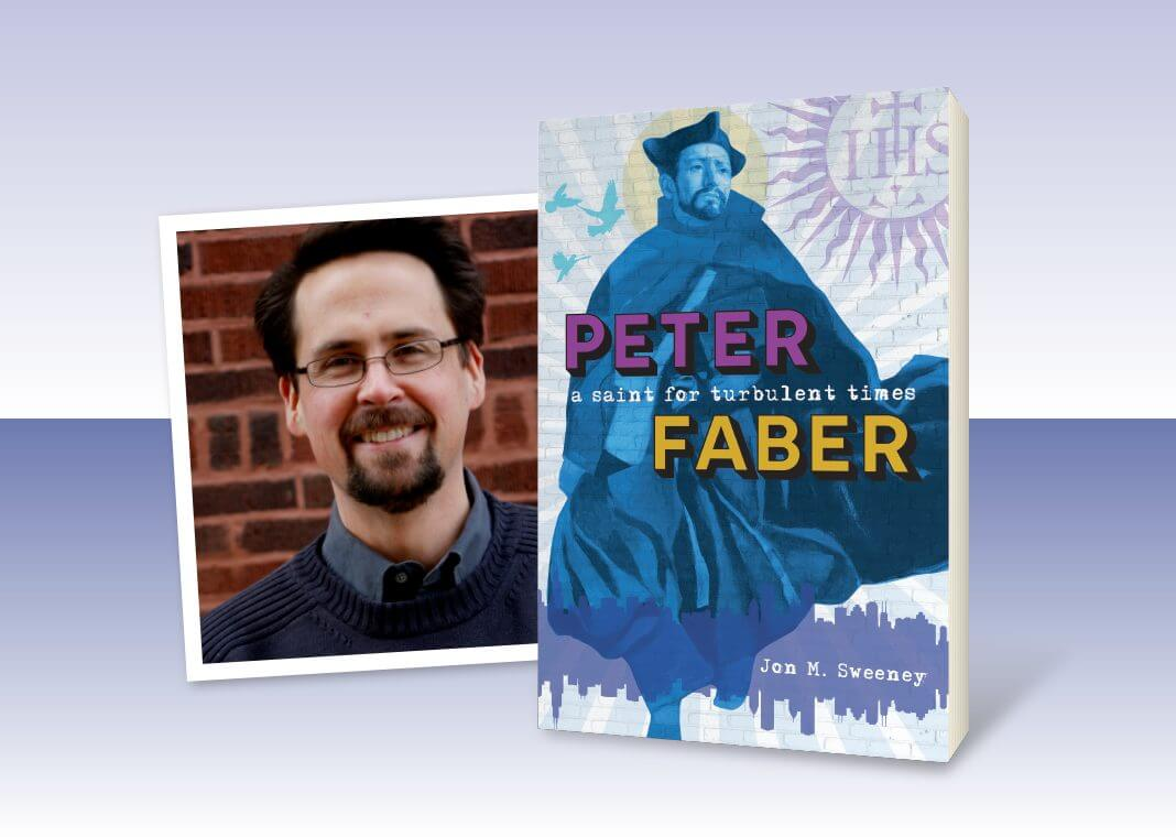 """book cover of """"Peter Faber: A Saint for Turbulent Times"""" and photo of author Jon M. Sweeney"""